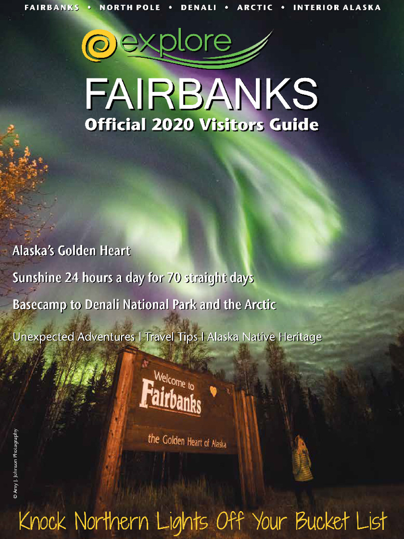 Explore Fairbanks Alaska Official 2020 Visitors Guide