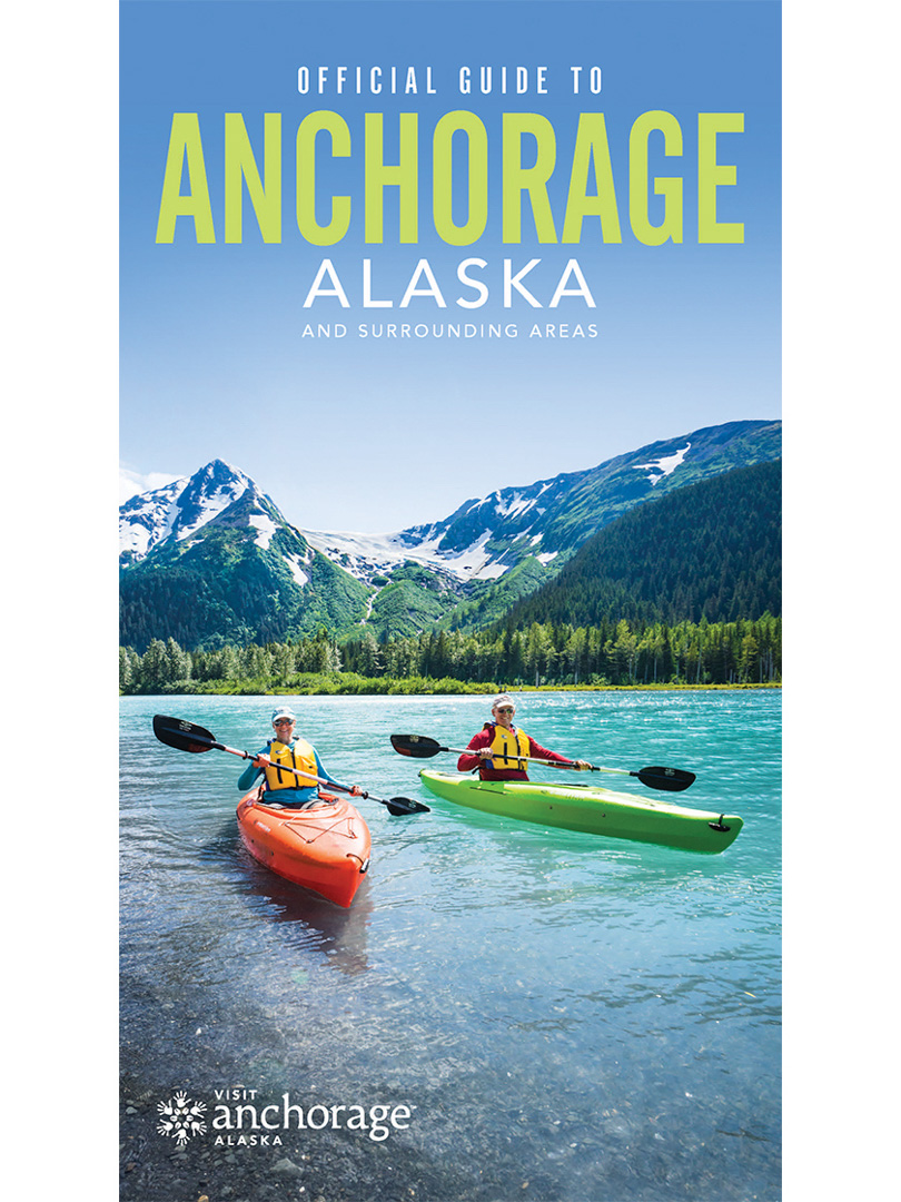 2021 Official Visitors Guide to Anchorage Alaska