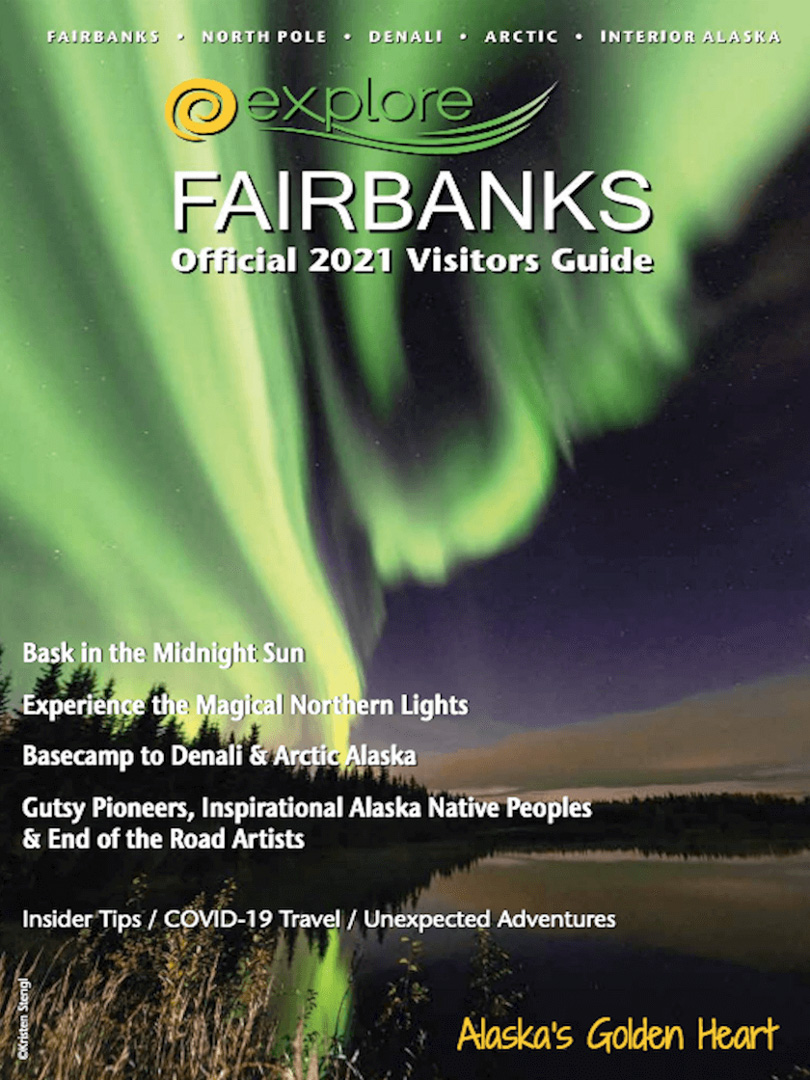 Explore Fairbanks Alaska 2021 Official Visitors Guide